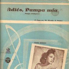 Partituras musicales: CELIA GAMEZ PARTITURA DE LA CANCION ADIOS, PAMPA MIA. . Lote 10761833