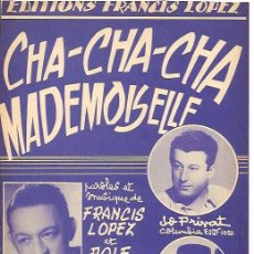 Partituras musicales: LUIS MARIANO PARTITURA DE LA CANCION CHA CHA CHA MADEMOISELLE EDITADA EN FRANCIA.. Lote 12394487