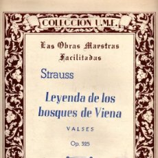 Partituras musicales: PARTITURA,LEYENDA DE LOS BOSQUES DE VIENA-VALSES DE STRAUSS-LAS OBRAS MAESTRAS FACILITADAS. Lote 20950969