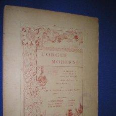 Partituras musicais: L'ORGUE MODERNE - POR G.DEBAT-PONSAN, F. SCHMITT, L. BOURGEOIS - ED. ALPHONSE LEDUC. PARIS. Lote 13254595