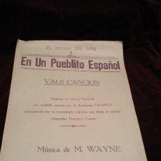 Partituras musicales: EN UN PUEBLITO ESPAÑOL.VALS CANCION.MUSICA DE M.WAYNE.. Lote 25072506