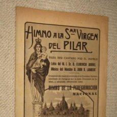 Partituras musicales: HIMNO A LA SMA. VIRGEN DEL PILAR. HIMNO DE LA PEREGRINACIÓN NACIONAL, POR JUAN B. LAMBERT. ZARAGOZA . Lote 22467556
