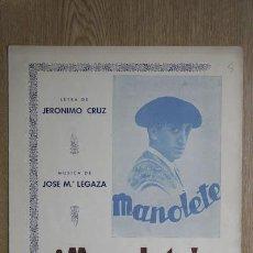 Partituras musicales: ¡MANOLETE!. SÚPER-PASODOBLE TORERO. LETRA DE JERÓNIMO CRUZ. MÚSICA DE JOSÉ Mª. LEGAZA.. Lote 21136151