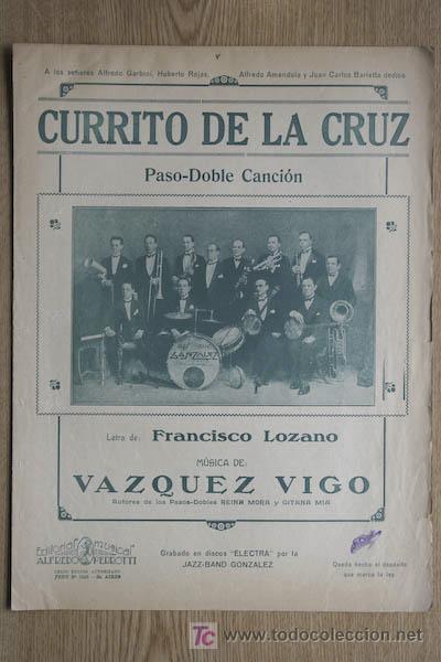 CURRITO DE LA CRUZ. PASO-DOBLE CANCIÓN. LETRA DE FRANCISCO LOZANO. MÚSICA DE VÁZQUEZ VIGO. (Música - Partituras Musicales Antiguas)