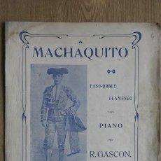 Partituras musicales: MACHAQUITO. PASO-DOBLE FLAMENCO PARA PIANO POR R. GASCÓN.. Lote 20227498