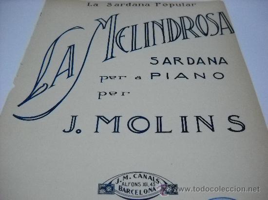 PARTITURA PIANO. J. MOLINS: LA MELINDROSA. SARDANA. EDI. BARCELONA, J.M. CANALS. LA SARDANA POPULAR (Música - Partituras Musicales Antiguas)