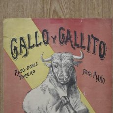 Partituras musicales: GALLO Y GALLITO. PASO-DOBLE TORERO PARA PIANO. FEDERICO XALABARDÉ.. Lote 21102018