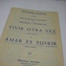 Partiture musicali: PARTITURA VARIOS INSTRUMENTOS. VILLENA Y VILLELLAS: VIVIR OTRA VEZ Y AMAR ES DUFRIR. EDI. ANVISÁN,. Lote 26148419