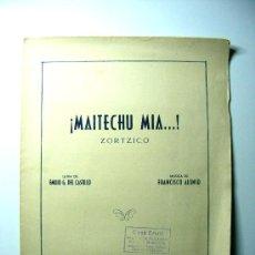 Partituras musicales: MAITECHU MIA EMILIO G.DEL CASTILLO , FRANCISCO ALONSO, ZORTZICO, PARTITURA. Lote 24380775