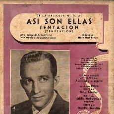 Partituras musicales: ASÍ SON ELLAS. TENTACIÓN. MÚSICA DE NACIO HERB BROWN. CANCIONES DEL MUNDO.. Lote 26862989