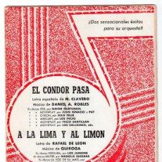 Partituras musicales: PARTITURA DE EL CONDOR PASA Y A LA LIMA Y AL LIMON. EDICIONES QUIROGA. MADRID 1970. Lote 20776068