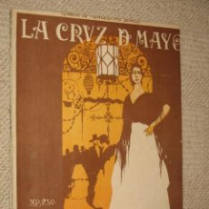 Partiture musicali: LA CRUZ DE MAYO, CANCIÓN ANDALUZA. MÚSICA DE M. FONT Y DE ANTA. 4 PP.. Lote 22501434