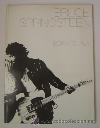 BORN TO RUN. BRUCE SPRINGSTEEN. LIBRO DE PARTITURAS. AÑO 1975. ORIGINAL. COLECCIONISTAS!!! (Música - Partituras Musicales Antiguas)