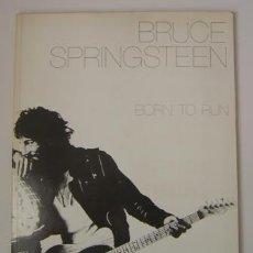 Partituras musicales: BORN TO RUN. BRUCE SPRINGSTEEN. LIBRO DE PARTITURAS. AÑO 1975. ORIGINAL. COLECCIONISTAS!!!. Lote 26327764