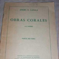 Partituras musicales: OBRAS CORALES (A 2 VOCES), POR ANGEL E. LASALA - RICORDI - 1962 - ARGENTINA. Lote 22754789