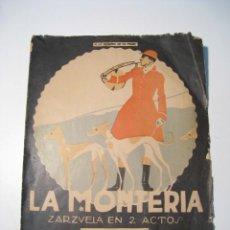 Partituras musicales: LA MONTERIA - ZARZUELA EN 2 ACTOS - PARTITURA. Lote 20243002