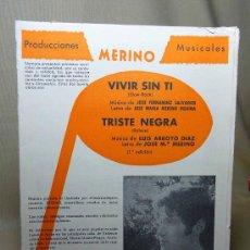 Partituras musicales: PARTITURA, VIVIR SIN TI, TRISTE MEGRA, PRODUCCIONERS MUSICALES, MERINO, 1971. Lote 21695482