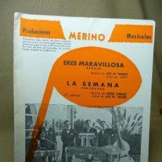 Partituras musicales: PARTITURA, ERES MARAVILLOSA, LA SEMANA, PRODUCCIONERS MUSICALES, MERINO, 1975. Lote 21695527