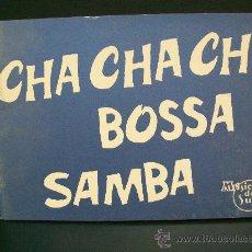 Partituras musicales: CHA CHA CHA Y BOSSA SAMBA. 51 PARTITURAS Y LETRAS. AÑOS 50. Lote 21936268
