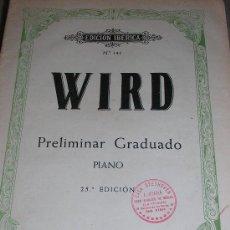 Partituras musicales: WIRD -PRELIMINAR GRADUADO PIAÑO -25ª EDICION-. Lote 53587622