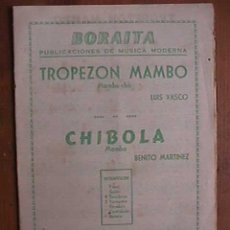 Partituras musicales: PARTITURA DE TROPEZON MAMBO Y CHIBOLA, INDIVIDUALIZADA PARA INSTRUMENTOS. Lote 22382615