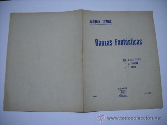 PARTITURA.JOAQUIN TURINA.DANZAS FANTASTICAS.Nº 1 EXALTACIÓN UNIÓN MUSICAL ESPAÑOLA.24X32,7P AÑO 1920 (Música - Partituras Musicales Antiguas)
