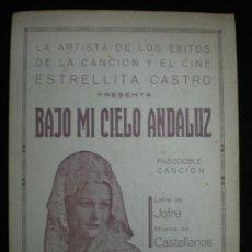 Partituras musicales: PARTITURAS. BAJO MI CIELO ANDALUZ. PASODOBLE. ESTRELLITA CASTRO. LETRA JOFRE. MÚSICA CASTELLANOS.. Lote 24003439