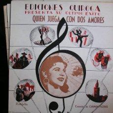 Partituras musicales: PARTITURA DE QUIROGA PARA CARMEN FLORES. QUIEN JUEGA CON DOS AMORES. DE RAFAEL DE LEON. Lote 26193163