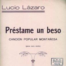 Partituras musicales: PRESTAME UN BESO. CANCION POPULAR MONTAÑESA. CANTABRIA. 1928. Lote 24899778