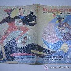 Partituras musicales: PARTITURA:MÚSICAS DO CARNAVAL DO RIO DE JANEIRO.1955.LETRAS EN PORTUGUÉS,INGLÉS Y FRANCÉS.40PP.31X23. Lote 25221732