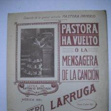 Partituras musicales: PARTITURA:PASTORA HA VUELTO O LA MENSAGERA DE LA CANCIÓN.MÚSICA LARRUGA.LETRA GRACIANI.26X34 6P 1917. Lote 25281863
