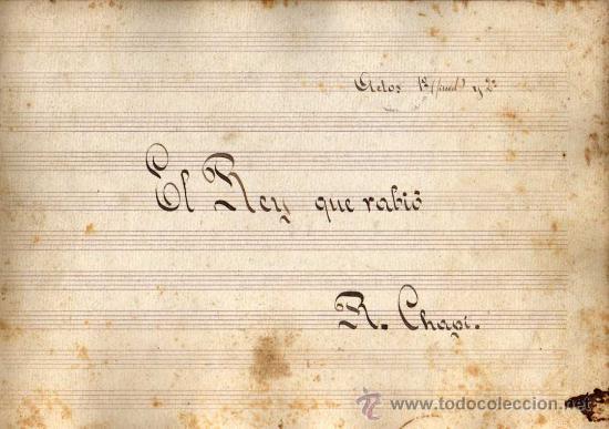 ANTIGUA PARTITURA MANUSCRITA - EL REY QUE RABIÓ - ACTOS 1º (FINAL) Y 2º - R. CHAPI (Música - Partituras Musicales Antiguas)
