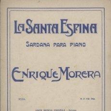 Partituras musicales: SARDANA LA SANTA ESPINA, DE ENRIC MORERA. AÑOS 1920. . Lote 27359324