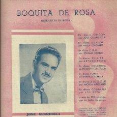 Partituras musicales: JOSE GUARDIOLA PARTITURA DE LA CANCION BOQUITA DE ROSA. Lote 28079517