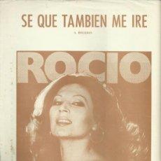 Partituras musicales: ROCIO JURADO PARTITURA DE LA CANCION SE QUE TAMBIEN ME IRE. Lote 28079601