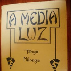 Partituras musicales: A MEDIA LUZ TANGO MILONGA MUSICA DE E. DONATO LETRA DE CESAR LENZI. Lote 28517905