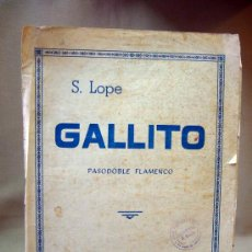 Partituras musicales - PARTITURA, GALLITO, S. LOPE, PASODOBLE FLAMENCO, UNION MUSICAL ESPAÑOLA - 29033495