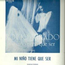 Partituras musicales: ROCIO JURADO PARTITURA DE LA CANCION MI NIÑO TIENE QUE SER. Lote 29162443