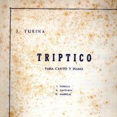 Partituras musicales: TRIPTICO PARA CANTO Y PIANO J. TURINA. Lote 29450840
