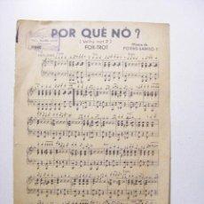 Partituras musicales: PARTITURA, ¿POR QUE NO? FOX TROT. Lote 29932168