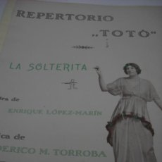 Partituras musicales: PARTITURA. FEDERICO MORENO TORROBA: LA SOLTERITA. CREACION DE TOTO. 5 PAGS.. Lote 30424262