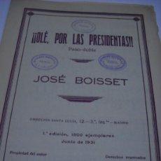Partituras musicales: PARTITURA PARA PIANO. JOSE BOISSET: ¡¡OLE, POR LAS PRESIDENTAS!!. PASO-DOBLE. 1931, 3 HOJAS. Lote 30525724