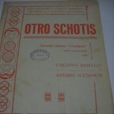 Partituras musicales: PARTITURA PARA PIANO. L. RAMALLI Y ARTURO ALESANCO: OTRO SCHOTIS. SCHOTIS CASTIZO CHULAPON. 1930.. Lote 30613101