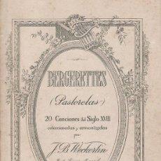 Partituras musicales: BERGERETTES (PASTORELAS) 20 CANCIONES DEL SIGLO XVIII POR J.B. WECKERLIN. Lote 30863481