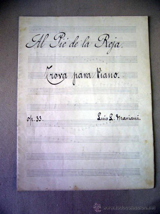 Partituras musicales: PARTITURA MANUSCRITO, AL PIE DE LA REJA, LUIS MARIANI, OP 33, CON ARREGLOS DE CARRILLO, 1898 - Foto 2 - 31240012