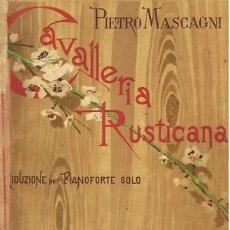 Partituras musicales: OPERA. PIETRO MASCAGNI. CAVALLERIA RUSTICANA. 106 PAG. CA. 1912. Lote 31559407
