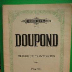 Partituras musicales: DOUPOND METODO DE TRANSPOSICION PARA PIANO EDITORIAL BOILEAU 42 PAG. . Lote 31744767