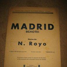 Partituras musicales: MADRID(SCHOTIS) MUSICA DE N.ROYO. Lote 32023826