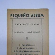 Partituras musicales: PARTITURA : PEQUEÑO ALBUM PARA CANTO Y PIANO.DEDICATORIA MANUSCRITA A ANGEL SAGARDIA.25X35,12PP. Lote 32030349