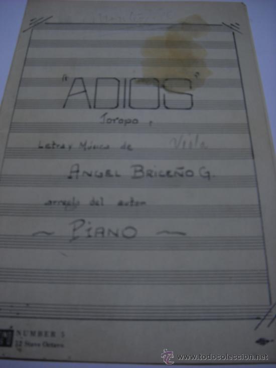 PARTITURA MANUSCRITA. ADIOS. JOROPO. LETRA, MUSICA Y ARREGLO PARA PIANO DE ANGEL BRICEÑO. 3 PAGS. (Música - Partituras Musicales Antiguas)